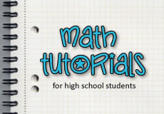 High School Math Tutorials